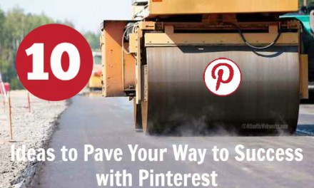 10 Ideas to Pave the Way to Pinterest Success!