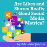 Are Likes and Shares Really Good Metrics?