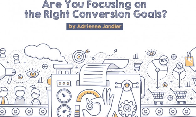 Are You Focusing on the Right Conversion Goals?